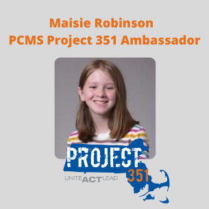 Maisie Robinson has been selected as this year's PCMS Project 351 Ambassador