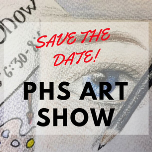 PHS Art Show Save the Date!
