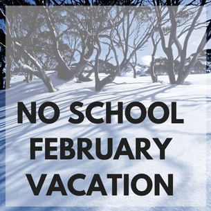 February Vacation is February 19, 2018 through February 23, 2018