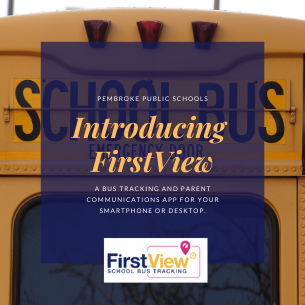In continued partnership with our transportation provider, First Student, Pembroke Public School Di